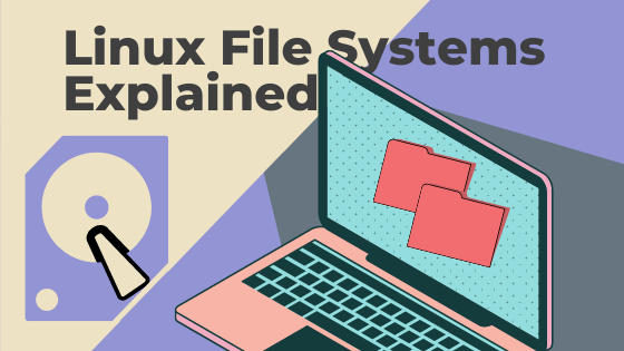 Linux File Systems Explained
